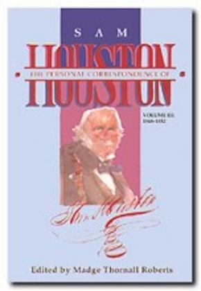 The  Personal Correspondence of Sam Houston. Volume III