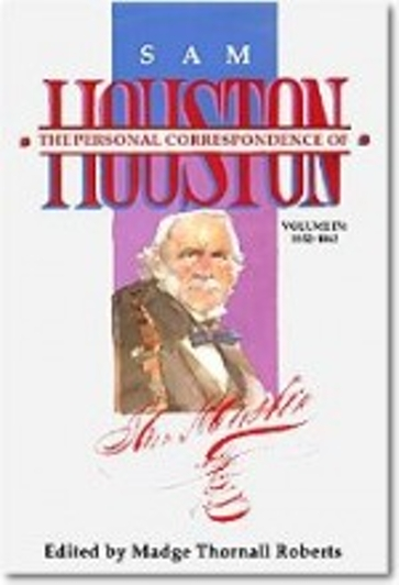 The  Personal Correspondence of Sam Houston. Volume IV
