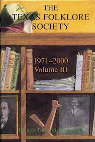 Texas Folklore Society, 1971-2000