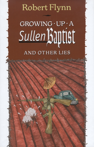 Growing Up a Sullen Baptist and Other Lies