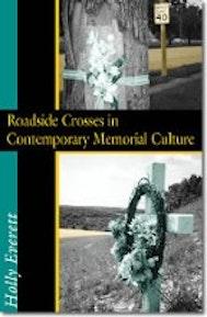 Roadside Crosses in Contemporary Memorial Culture
