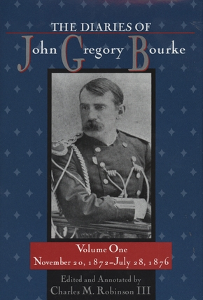 The  Diaries of John Gregory Bourke, Volume 1