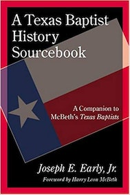 A Texas Baptist History Sourcebook