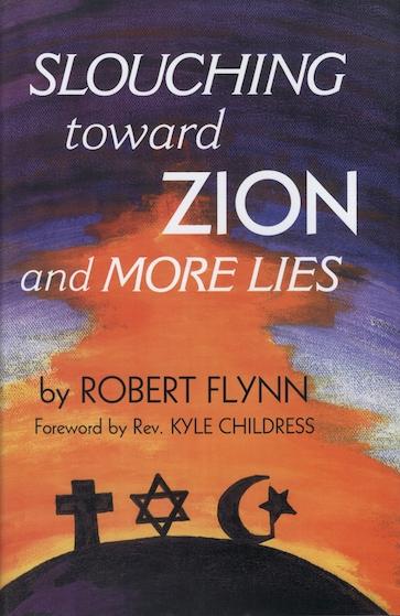 Slouching toward Zion and More Lies