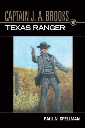 Captain J. A. Brooks, Texas Ranger