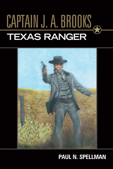 Captain J. A. Brooks, Texas Ranger