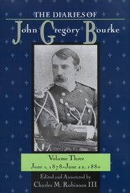 The  Diaries of John Gregory Bourke, Volume 3