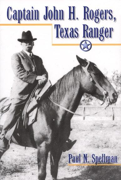 Captain John H. Rogers, Texas Ranger