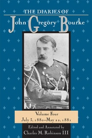 The Diaries of John Gregory Bourke, Volume 4