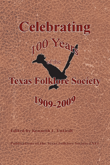 Celebrating 100 Years of the Texas Folklore Society, 1909–2009