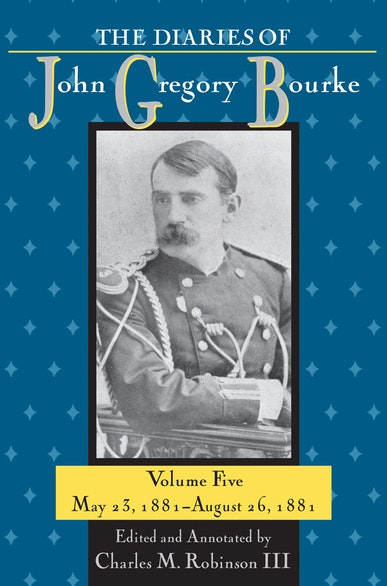 The Diaries of John Gregory Bourke, Volume 5
