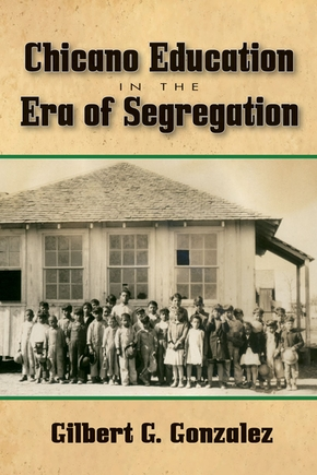 Chicano Education in the Era of Segregation