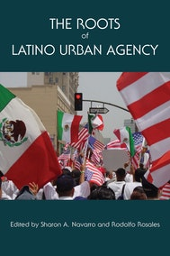 The Roots of Latino Urban Agency
