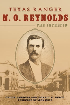 Texas Ranger N. O. Reynolds, the Intrepid