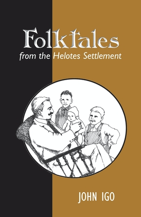 Folktales from the Helotes Settlement