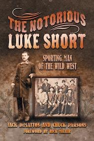 The Notorious Luke Short