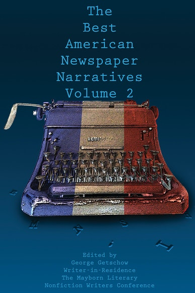 The Best American Newspaper Narratives, Volume 2