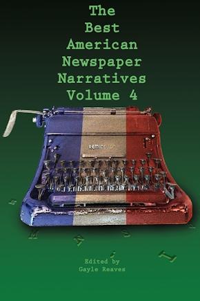 The Best American Newspaper Narratives, Volume 4
