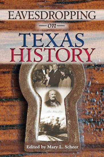 Eavesdropping on Texas History
