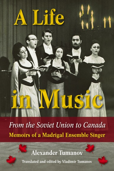 A Life in Music from the Soviet Union to Canada