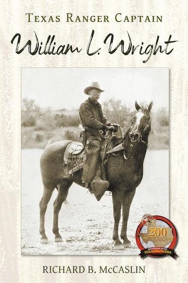 Texas Ranger Captain William L. Wright