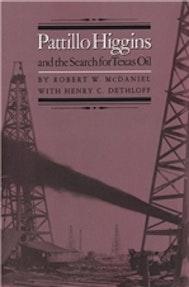 Pattillo Higgins and the Search for Texas Oil