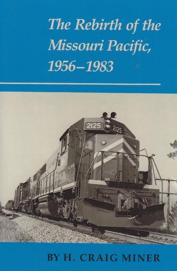 The Rebirth of the Missouri Pacific, 1956-1983