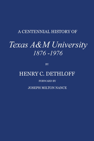 A Centennial History of Texas A&M University, 1876-1976