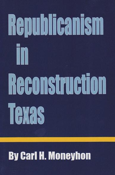 Republicanism in Reconstruction Texas
