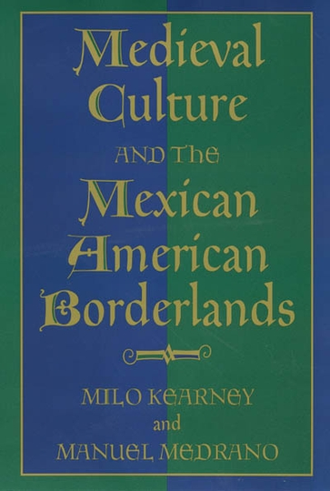 Medieval Culture and the Mexican American Borderlands