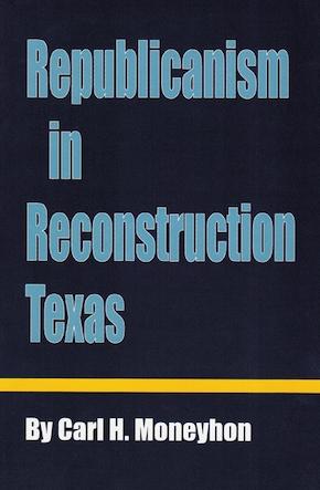 REPUBLICANISM RECONSTRUCTION TX-P