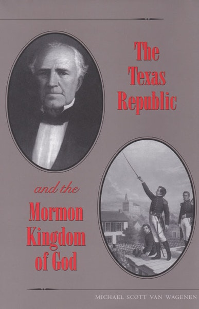 The Texas Republic and the Mormon Kingdom of God