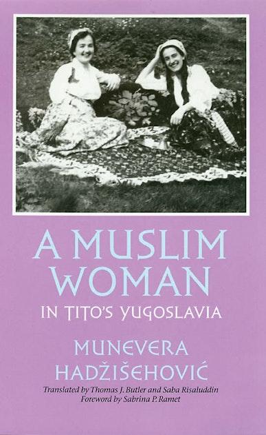 A Muslim Woman in Tito's Yugoslavia