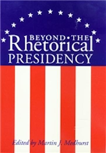 Beyond the Rhetorical Presidency