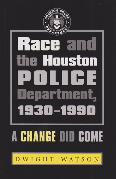 Race and the Houston Police Department, 1930–1990