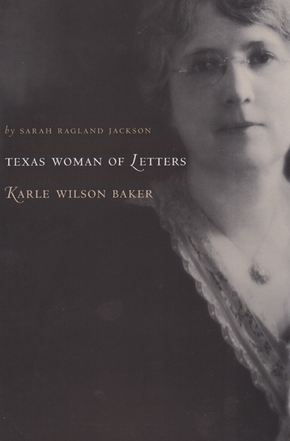 Texas Woman of Letters, Karle Wilson Baker