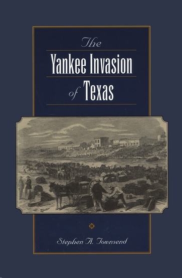 The Yankee Invasion of Texas