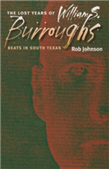 The Lost Years of William S. Burroughs