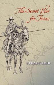 The Secret War for Texas