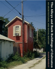 The Alleys and Back Buildings of Galveston