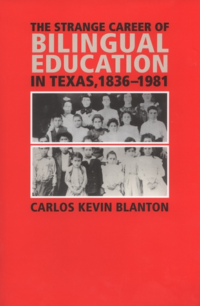 The Strange Career of Bilingual Education in Texas, 1836-1981