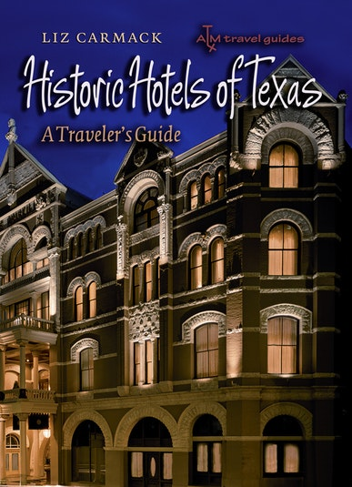 Historic Hotels of Texas