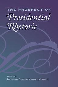 The Prospect of Presidential Rhetoric