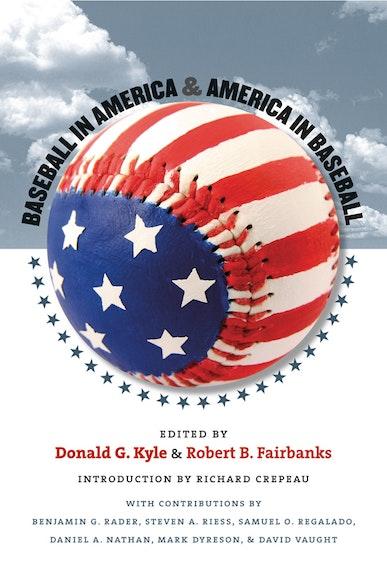 Baseball in America and America in Baseball