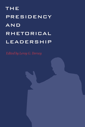 The Presidency and Rhetorical Leadership