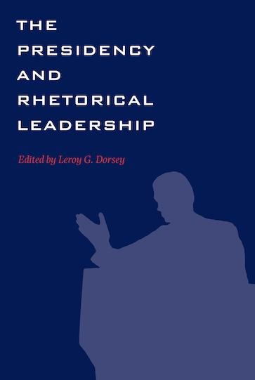 The Presidency and Rhetorical Leadership
