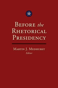 Before the Rhetorical Presidency