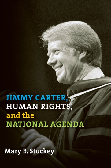Jimmy Carter, Human Rights, and the National Agenda