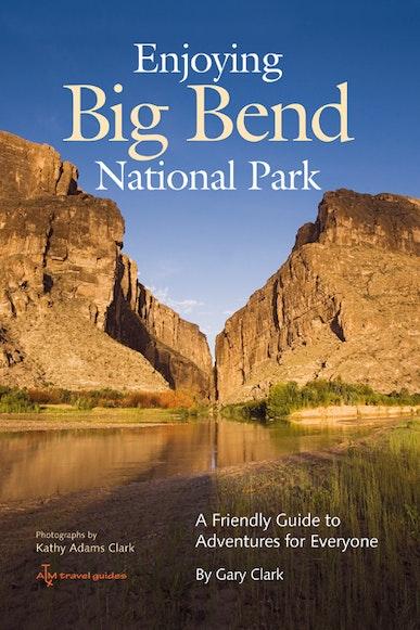 Enjoying Big Bend National Park