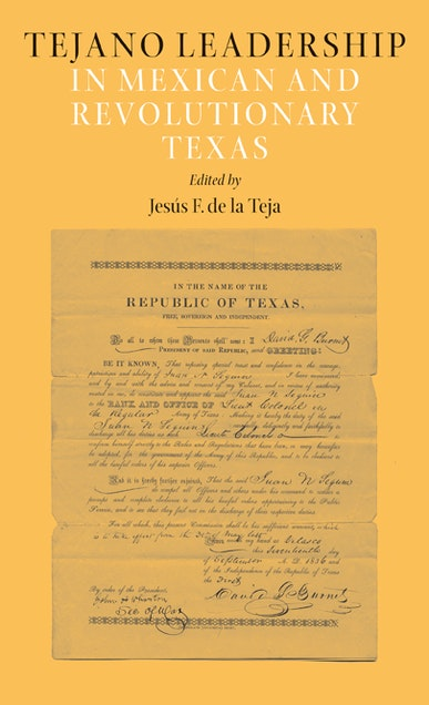 Tejano Leadership in Mexican and Revolutionary Texas